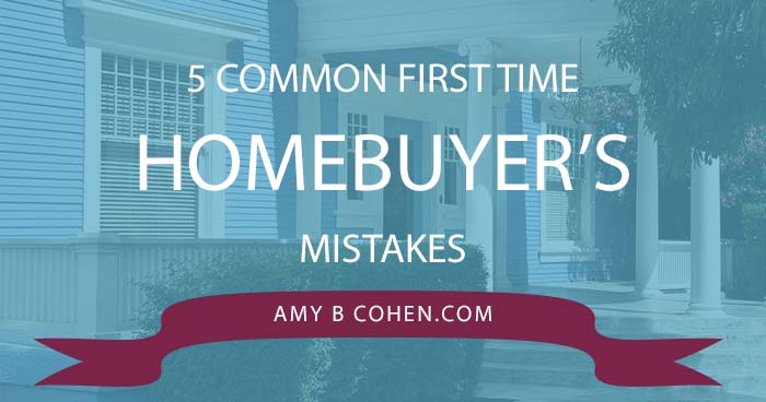5 Common First Time Homebuyer's Mistakes