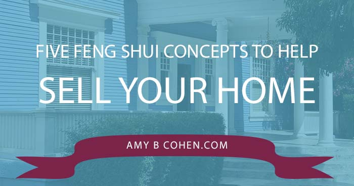 Five Feng Shui Concepts to Help Sell Your Home