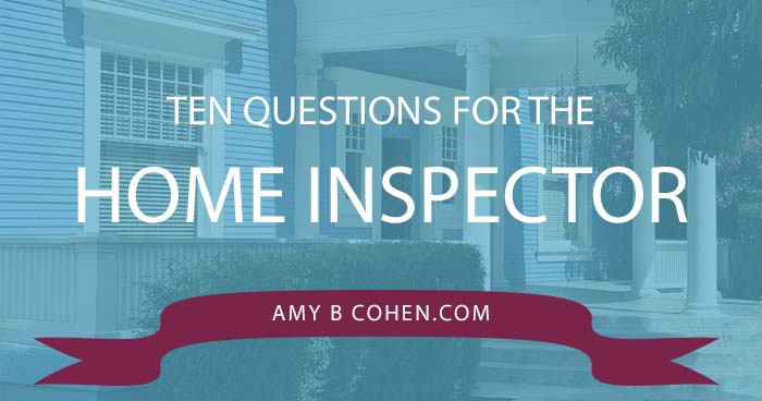 ten questions for the home inspector