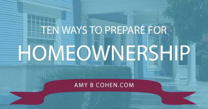 ten ways to prepare for homeownership
