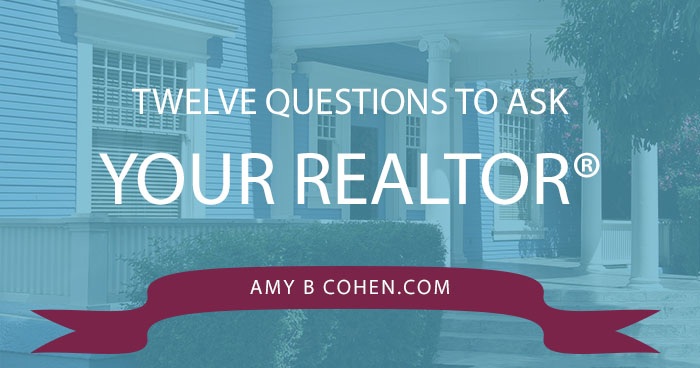 Twelve Questions to Ask Your REALTOR®