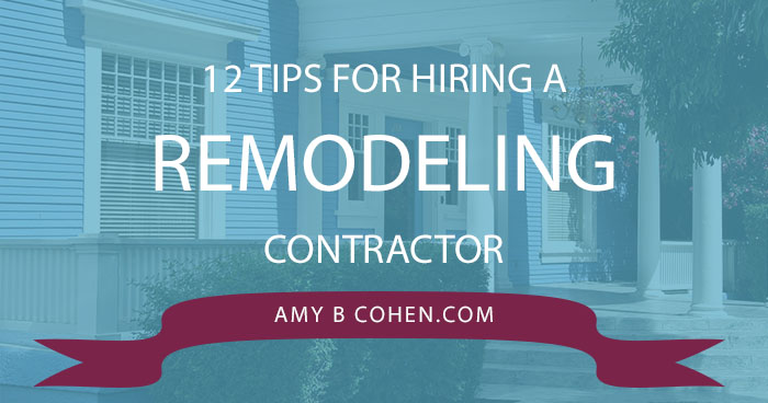 twelve tips for hiring a remodeling contractor