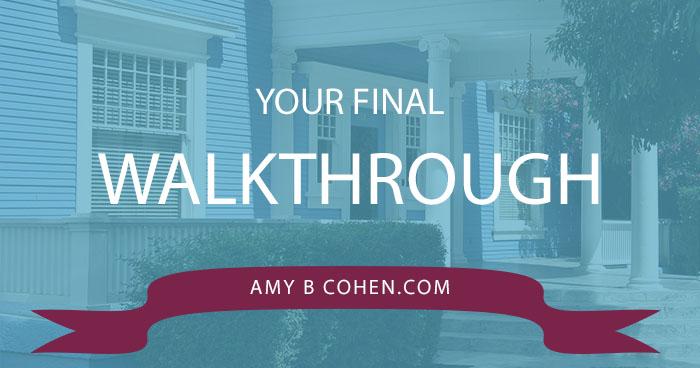 your final walkthrough